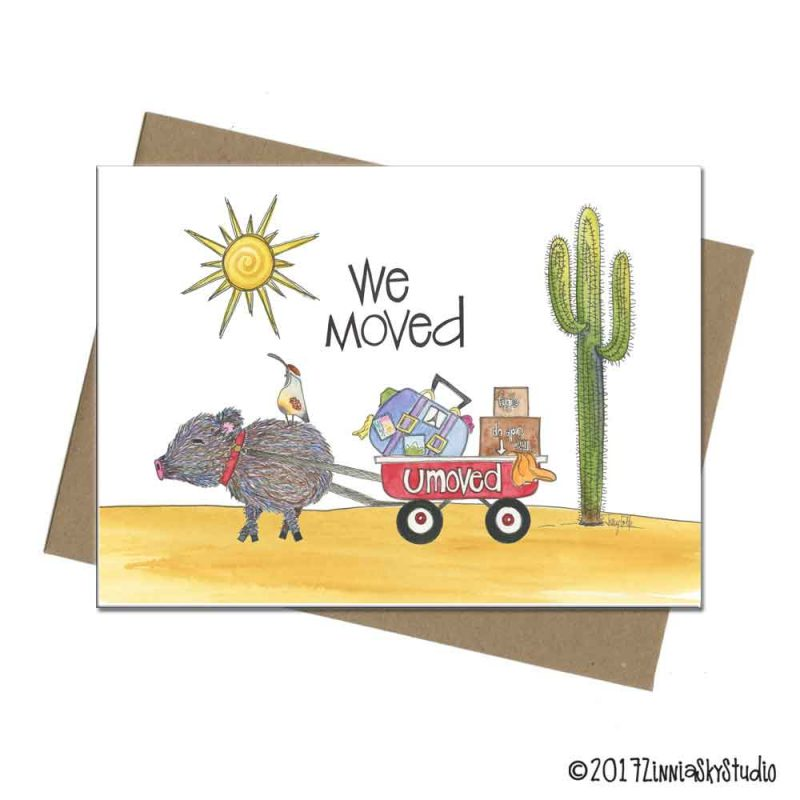 We moved (with some help from a javelina and quail friend pulling a wagon)